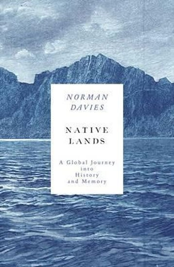 Davies Norman: Beneath Another Sky : A Global Journey into History