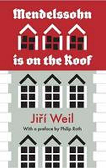 Weil Jiří: Mendelssohn Is on the Roof