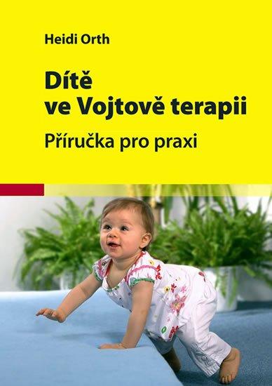 Orth Heidi: Dítě ve Vojtově terapii - 2. vydání
