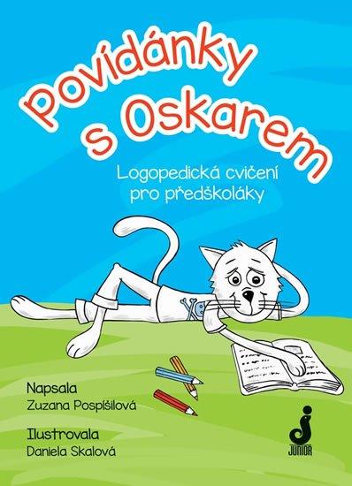 Pospíšilová Zuzana: Povídánky s Oskarem - Logopedická cvičení pro předškoláky