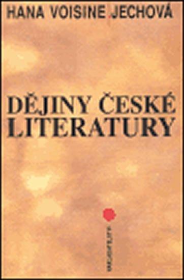 Voisine-Jechová Hana: Dějiny české literatury