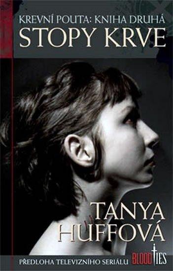 Huffová Tanya: Krevní pouta 2 - Stopy krve