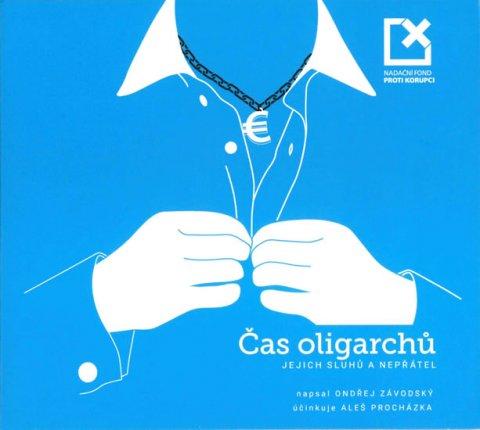 Závodský Ondřej: Čas oligarchů, jejich sluhů a nepřátel - audioknihovna