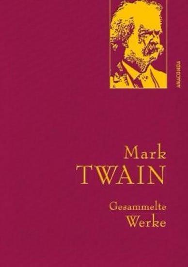 Twain Mark: Gesammelte Werke: Mark Twain
