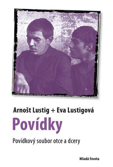 Lustig Arnošt, Lustigová Eva: Povídky - Povídkový soubor otce a dcery
