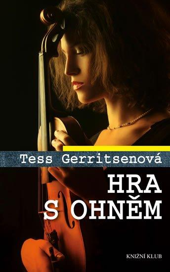 Gerritsenová Tess: Hra s ohněm