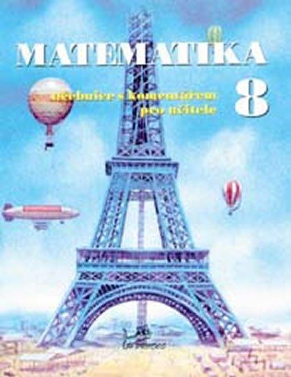 kolektiv autorů: Matematika 8 - S komentářem pro učitele