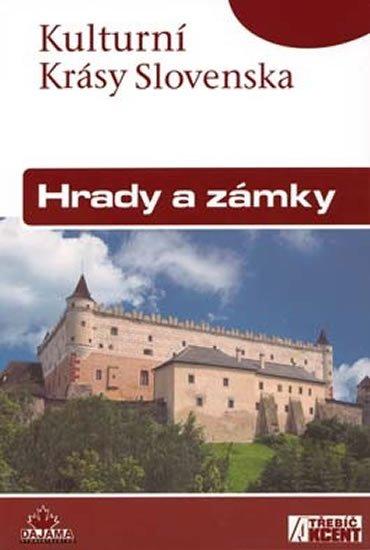 Kollár Daniel, Nešpor Jaroslav: Hrady a zámky - Kultruní Krásy Slovenska