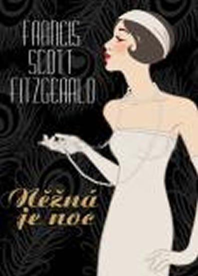 Fitzgerald Francis Scott: Něžná je noc