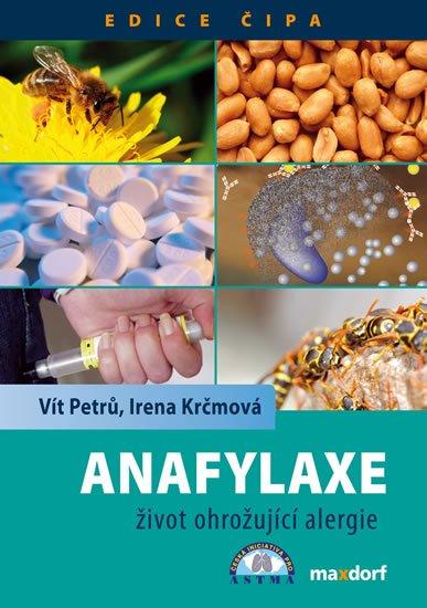 Petrů Vít, Krčmová Irena: Anafylaxe – život ohrožující alergie