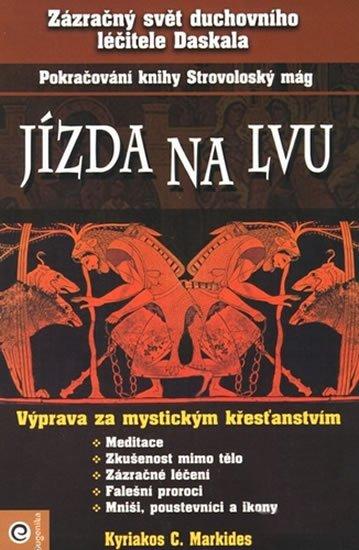 Markides Kyriacos C.: Jízda na lvu - Pokračovanie kníh Strovoloský mág, Pocta slunci...