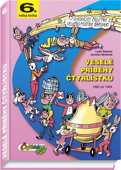 Štíplová Ljuba, Němeček Jaroslav,: Veselé příběhy čtyřlístku z let 1982 až 1984 (6.velká kniha)
