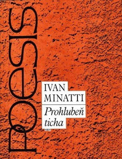 Minatti Ivan: Prohlubeň ticha - Výbor z poezie