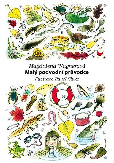 Wagnerová Magdalena: Malý podvodní průvodce
