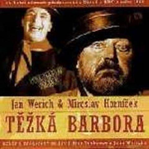 Werich Jan, Horníček Miroslav: Jan Werich, Miroslav Horníček: Těžká Barbora 2 CD