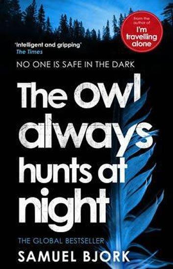 Bjork Samuel: The Owl Always Hunts at Night