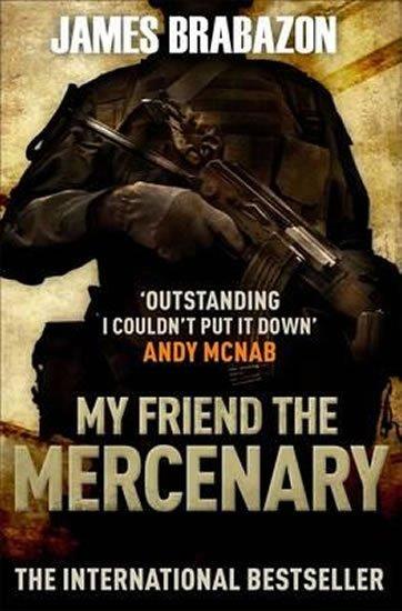 Brabazon James: My Friend the Mercenary