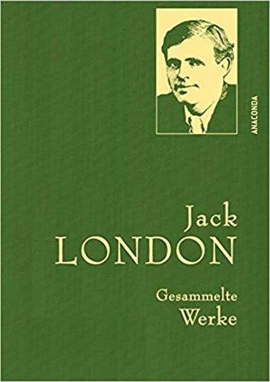 London Jack: Gesammelte Werke: Jack London