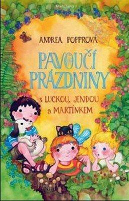 Popprová Andrea: Pavoučí prázdniny s Luckou, Jendou a Martínkem