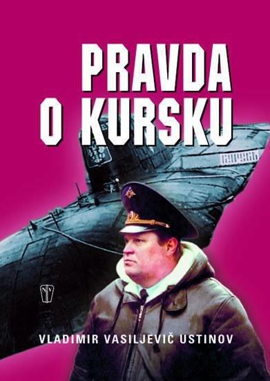 Ustinov Vladimir Vasiljevič: Pravda o Kursku