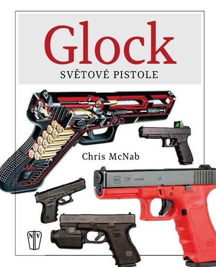 McNab Chris: GLOCK - Světová pistole