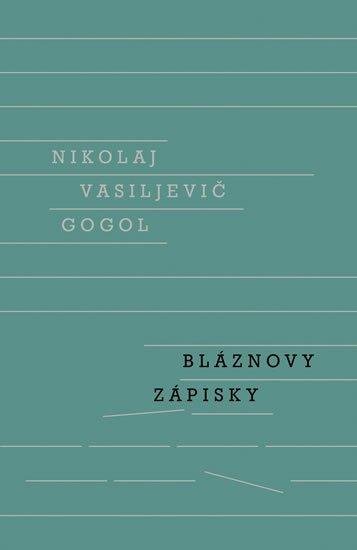 Gogol Nikolaj Vasiljevič: Bláznovy zápisky