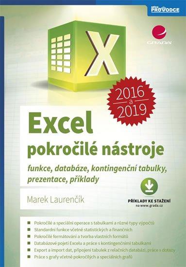 Laurenčík Marek: Excel 2016 a 2019 pokročilé nástroje - Funkce, databáze, kontingenční tabul