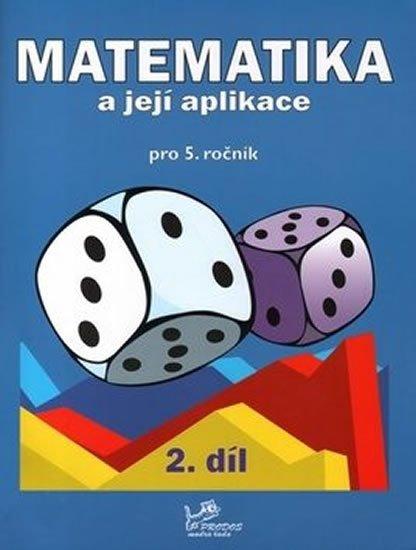 Mikulenková Hana: Matematika a její aplikace pro 5. ročník 2. díl - 5. ročník