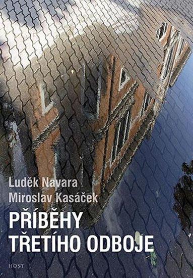 Navara Luděk, Kasáček Miroslav,: Příběhy třetího odboje
