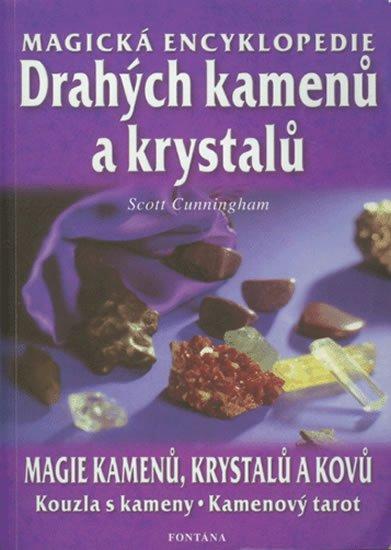 Cunningham Scott: Magická encyklopedie drahých kamenů a krystalů