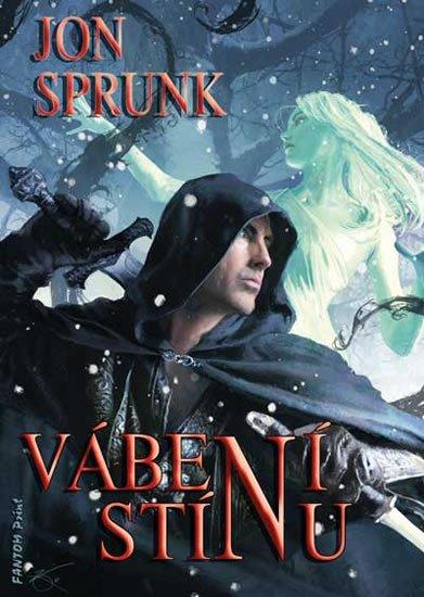 Sprunk Jon: Stín 2 - Vábení Stínu