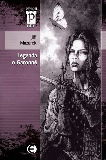 Mazurek Jiří: Legenda o Garonně (Edice Pevnost)