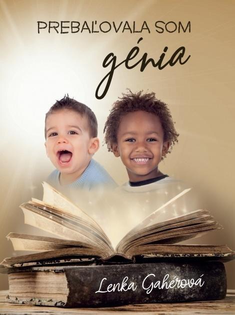 Gahérová Lenka: Prebaľovala som génia