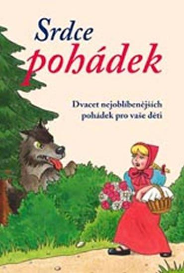 Wagnerová Magdalena: Srdce pohádek - Dvacet nejoblíbenějších pohádek pro vaše děti
