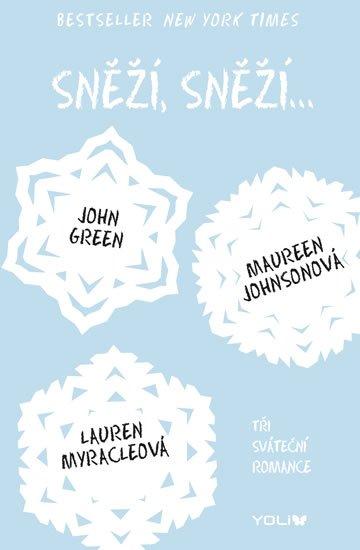 Green John, Johnsonová Maureen, Myracleová Lauren: Sněží, sněží... - Tři sváteční romance