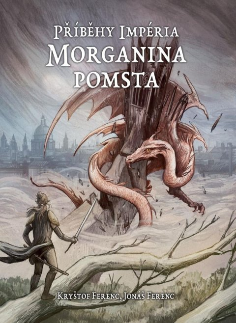 Ferenc Jonáš, Ferenc Kryštof: Příběhy Impéria - Morganina pomsta