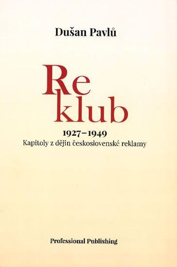 Pavlů Dušan: Reklub 1927-1949: Kapitoly z dějin československé reklamy