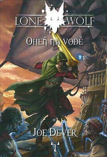Dever Joe: Lone Wolf 2: Oheň na vodě (gamebook)