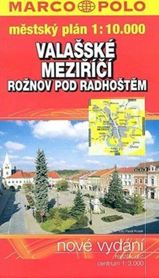 neuveden: Rožnov pod Radhoštěm, Valašské Meziříčí 1:10 000