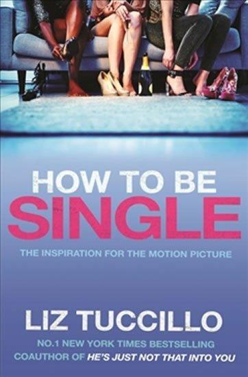 Tuccillo Liz: How To Be Single (Film Tie In)