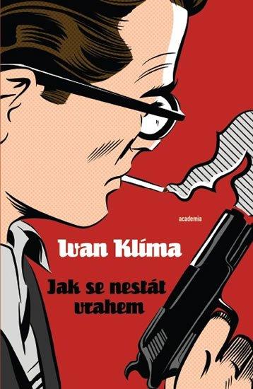 Klíma Ivan: Jak se nestát vrahem