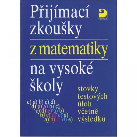 Kaňka Miloš: Přijímací zkoušky z matematiky na VŠ testové úlohy včetně výsledků