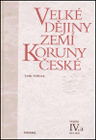 Bobková Lenka: Velké dějiny zemí Koruny české IV./a 1310-1402