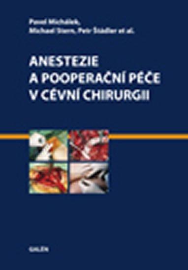 Michálek Pavel, Stern Michael, Štádler Petr: Anestezie a pooperační péče v cévní chirurgii