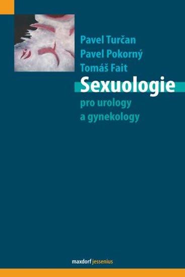 Turčan Pavel, Fait Tomáš, Pokorný Pavel,: Sexuologie pro urology a gynekology