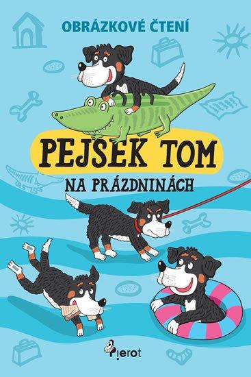 Šulc Petr: Pejsek Tom na prázdninách - Obrázkové čtení