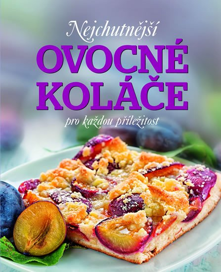Vondersteinová Sabine, Jaros Patrik: Nejchutnější ovocné koláče na každou příležitost