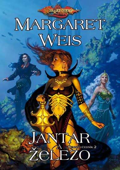Weis Margaret: DragonLance (16) - Jantar a železo
