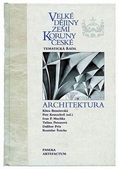 kolektiv: Velké dějiny zemí Koruny české: Architektura