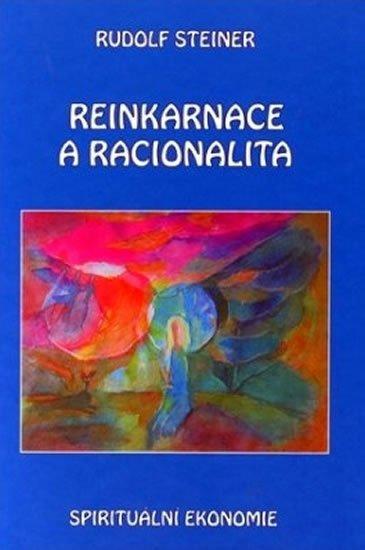 Steiner Rudolf: Reinkarnace a racionalita